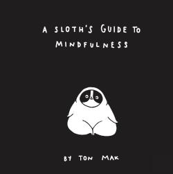 Bertrand.pt - A Sloth'S Guide To Mindfulness