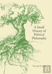 A Small History Of Political Philosophy