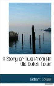 A Story Or Two From An Old Dutch Town