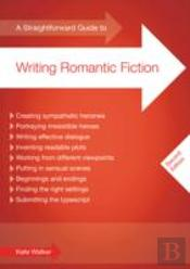 A Straightforward Guide To Writing Romantic Fiction