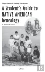 A Student'S Guide To Native American Genealogy