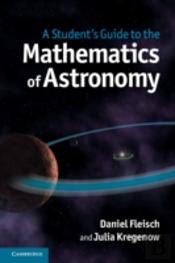 A Student'S Guide To The Mathematics Of Astronomy