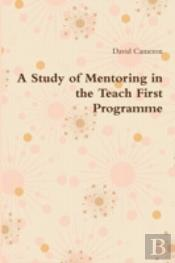 A Study Of Mentoring In The Teach First