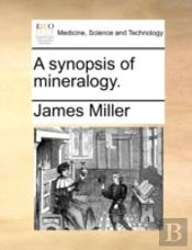 A Synopsis Of Mineralogy.