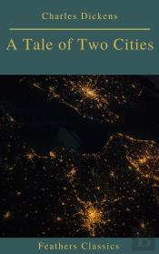 A Tale Of Two Cities (Best Navigation, Active Toc)(Feathers Classics)