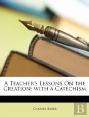 A Teacher'S Lessons On The Creation; Wit