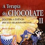 A Terapia do Chocolate II