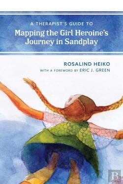 Bertrand.pt - A Therapists Guide To Mapping The Girl Heroines Journey In Sandplay