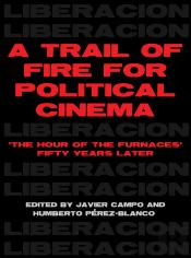 A Trail Of Fire For Political Cinema