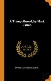 A Tramp Abroad, By Mark Twain