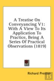 A Treatise On Conveyancing V1: With A Vi