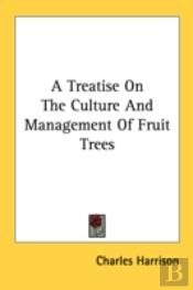 A Treatise On The Culture And Management