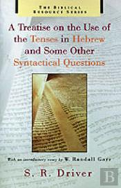 A Treatise On The Use Of The Tenses In Hebrew And Some Other Syntactical Questions