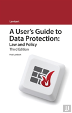 Bertrand.pt - A User'S Guide To Data Protection: Law And Policy