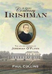 A Very Contrary Irishman: The Life And Journeys Of Jeremiah O'Flynn