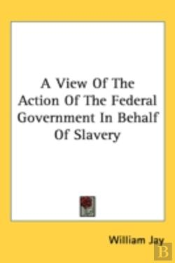 Bertrand.pt - A View Of The Action Of The Federal Gove