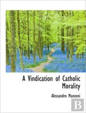 A Vindication Of Catholic Morality