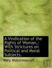 A Vindication Of The Rights Of Woman,: W