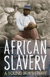 A Young Boy'S Story Of African Slavery