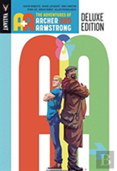 A&A: The Adventures Archer And Armstrong Deluxe Edition
