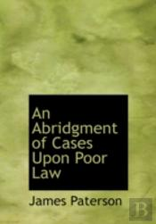 Abridgment Of Cases Upon Poor Law