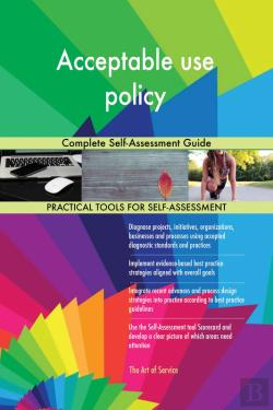 Bertrand.pt - Acceptable Use Policy Complete Self-Assessment Guide