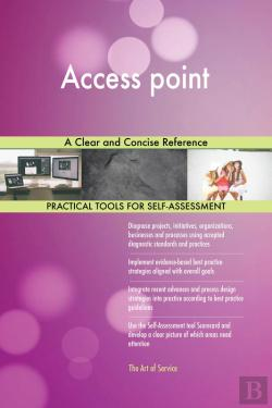 Bertrand.pt - Access Point A Clear And Concise Reference