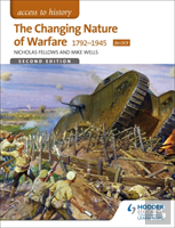 Access To History: The Changing Nature Of Warfare 1792-1991