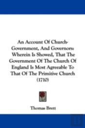 Account Of Church-Government, And Governors