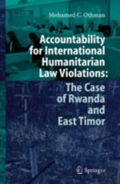 Accountability For International Humanitarian Law Violations: The Case Of Rwanda And East Timor