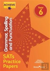 Achieve Grammar, Spelling And Punctuation Sats Practice Papers Year 6