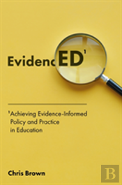 Achieving Evidence Informed Policy And Practice In Education