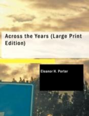 Across The Years (Large Print Edition)