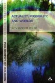 Actuality Possibility & Worlds