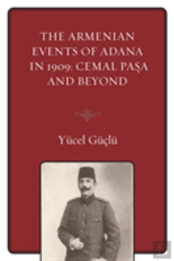 Bertrand.pt - Adana Affair Of 1909 And Cemalpb