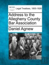 Address To The Allegheny County Bar Association