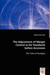 Adjustement Of Merger Control To Eu Standards Before Accession