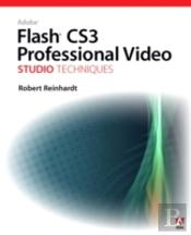 Adobe Flash Cs3 Professional Video Studio Techniques