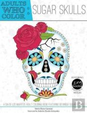Adults Who Color Sugar Skulls