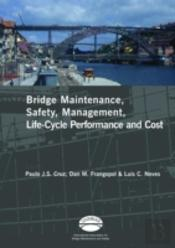 Advances In Bridge Maintenance, Safety Management And Life-Cycle Performance