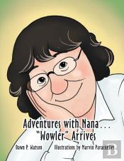 Adventures With Nana. Wowler Arrives