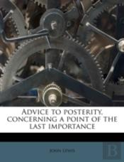 Advice To Posterity, Concerning A Point Of The Last Importance