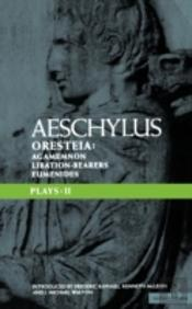 Aeschylus Plays'Oresteia', 'Agamemnon', The 'Libation-Bearers' And The 'Eumenides'