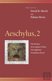 Aeschylus'The Persians', 'Seven Against Thebes', 'The Suppliants', 'Prometheus Bound'