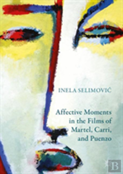 Bertrand.pt - Affective Moments In The Films Of Martel, Carri, And Puenzo