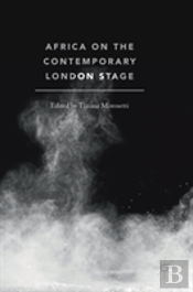 Africa On The Contemporary London Stage