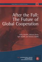 After The Fall: The Future Of Global Cooperation