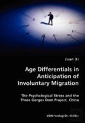Age Differentials In Anticipation Of Involuntary Migration- The Psychological Stress And The Three Gorges Dam Project, China