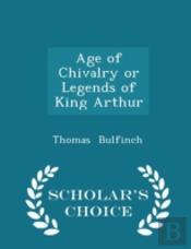 Age Of Chivalry Or Legends Of King Arthu