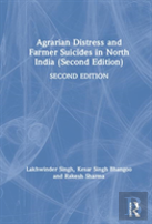 Agrarian Distress And Farmer Suicides In North India (Second Edition)